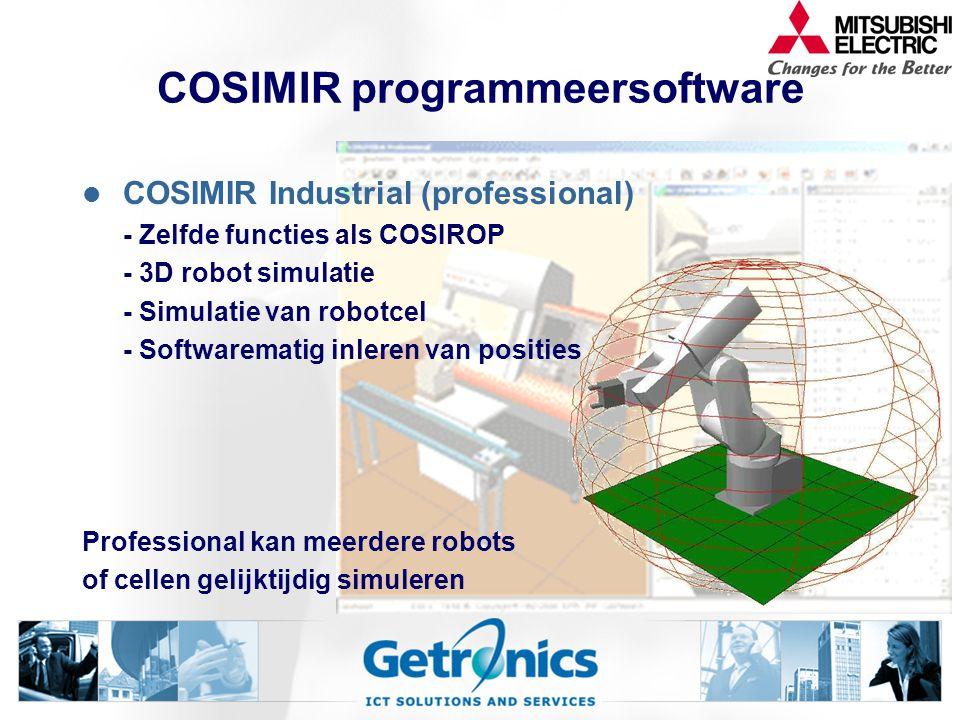 COSIMIR programmeersoftware COSIMIR Industrial (professional) - Zelfde functies als COSIROP - 3D robot simulatie - Simulatie van robotcel - Softwarematig inleren van posities Professional kan meerdere robots of cellen gelijktijdig simuleren