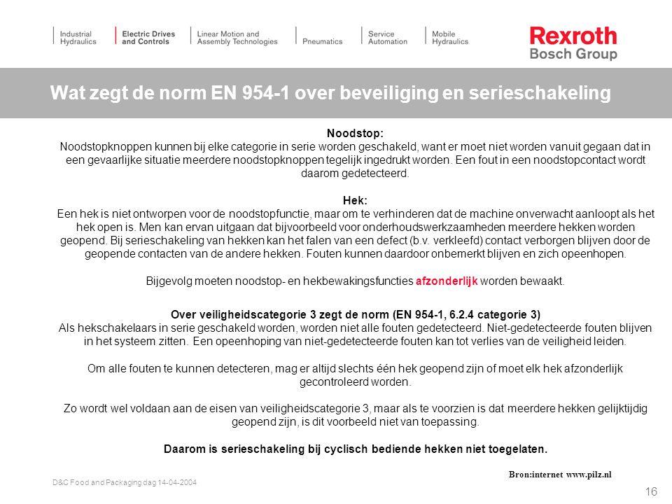 15 D&C Food and Packaging dag 14-04-2004 Normen 60204 en 954-1 Machine richtlijn en veiligheid Veilig voor operators Veilig voor ontwerpers maar ook