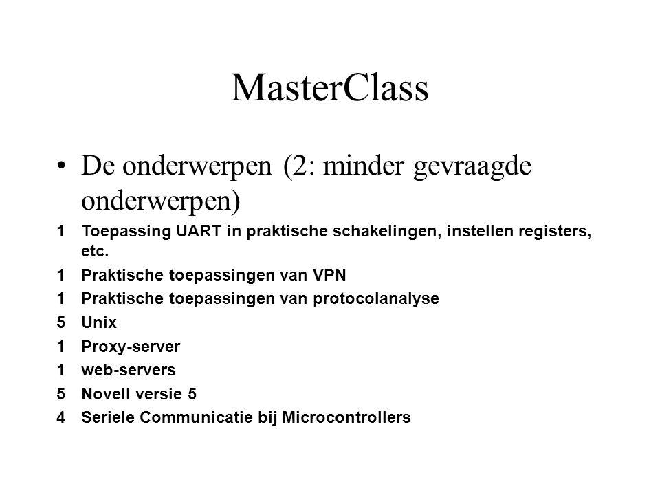 MasterClass De onderwerpen (2: minder gevraagde onderwerpen) 1Toepassing UART in praktische schakelingen, instellen registers, etc. 1Praktische toepas