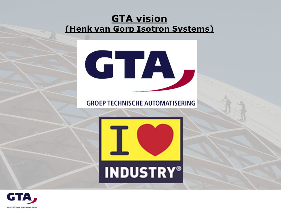 GTA vision (Henk van Gorp Isotron Systems)