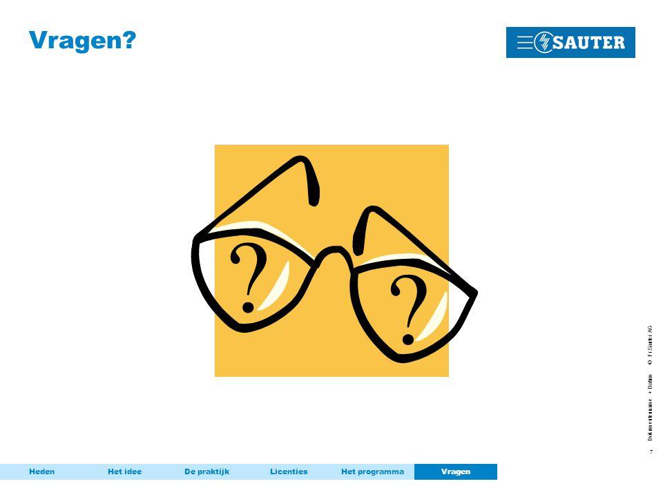 7 Dokumentenname + Datum © Fr.Sauter AG Vragen.