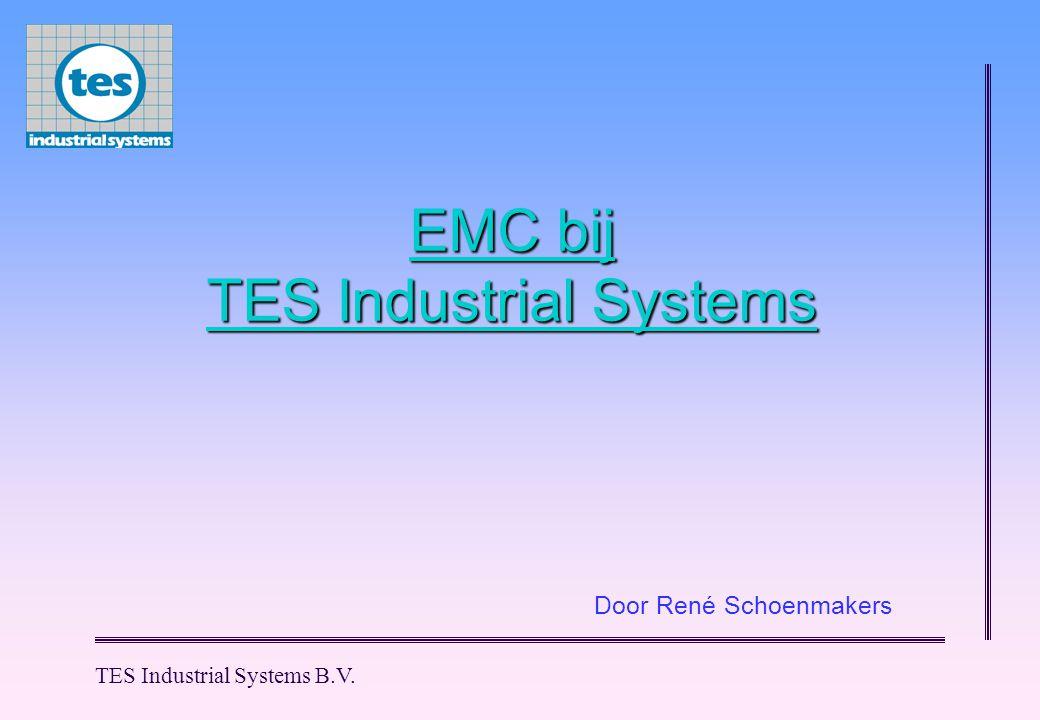 TES Industrial Systems B.V. EMC bij TES Industrial Systems Door René Schoenmakers