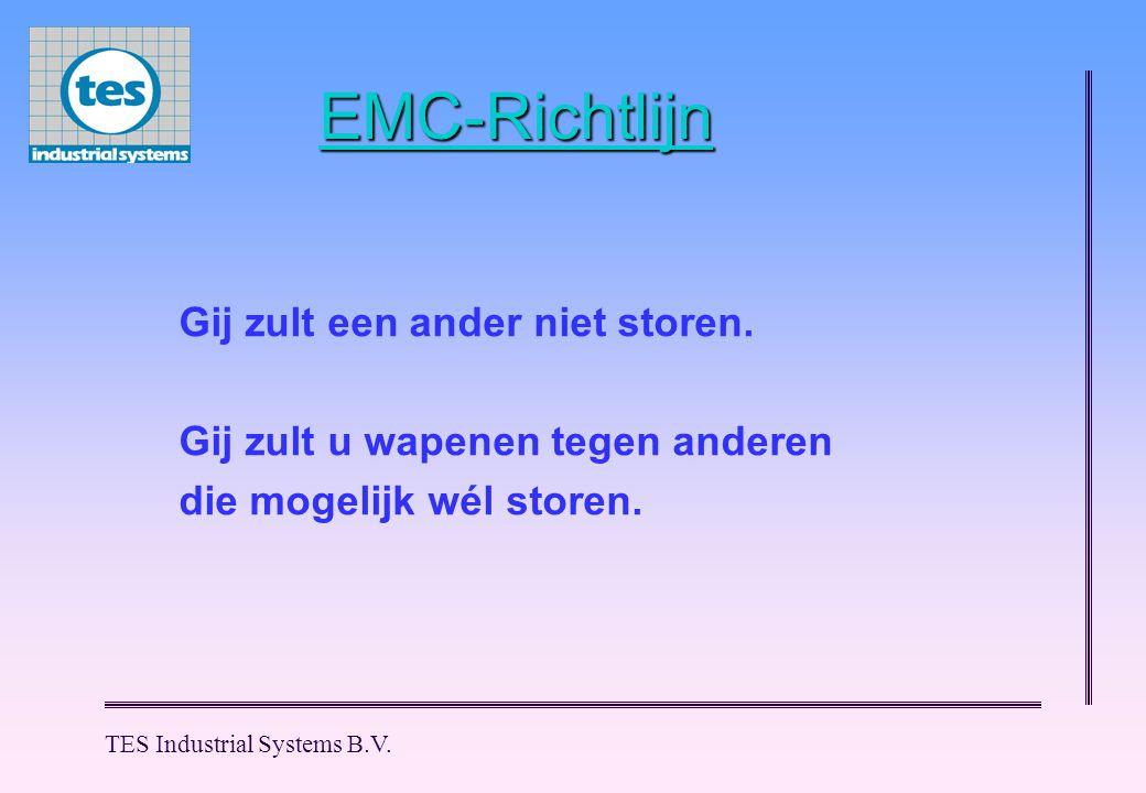TES Industrial Systems B.V. EMC-Richtlijn Gij zult een ander niet storen.
