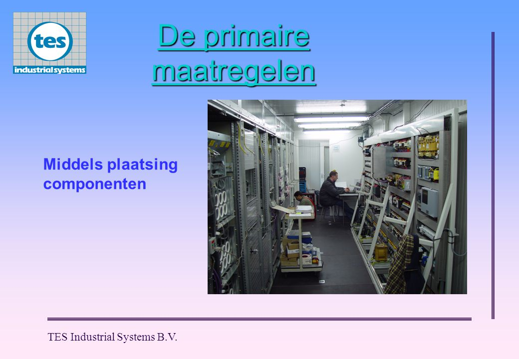 TES Industrial Systems B.V.De secundaire maatregelen Middels montagetechnieken.