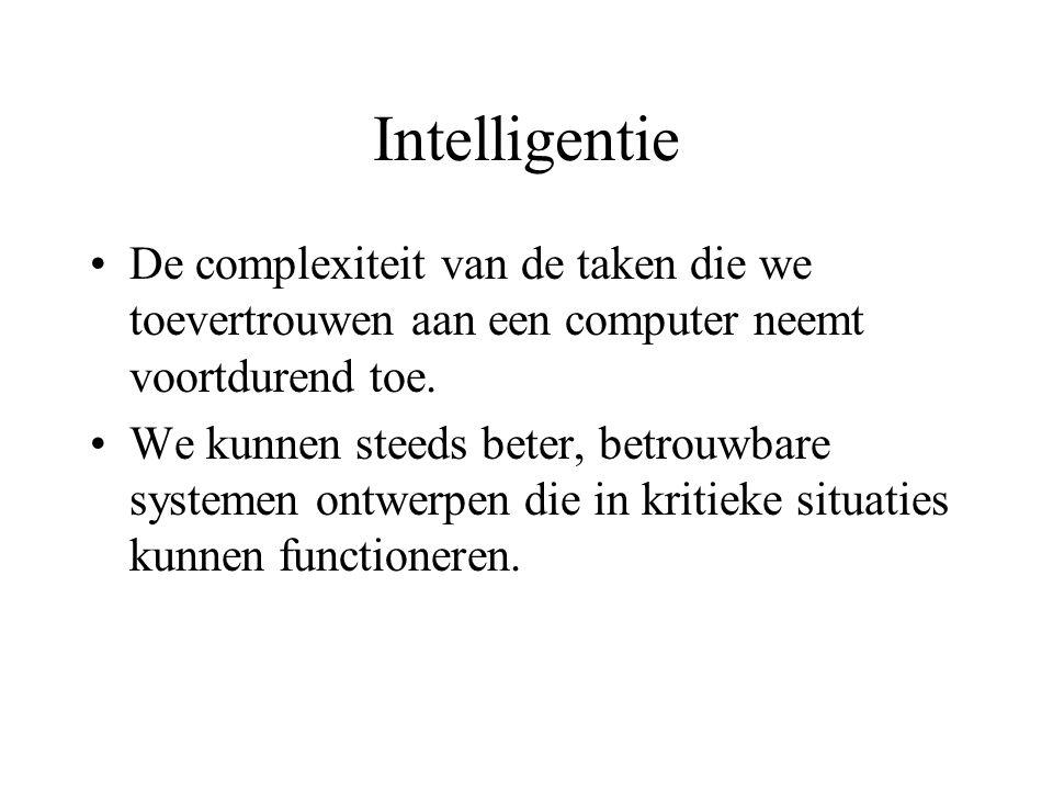 Intelligentie De complexiteit van de taken die we toevertrouwen aan een computer neemt voortdurend toe.