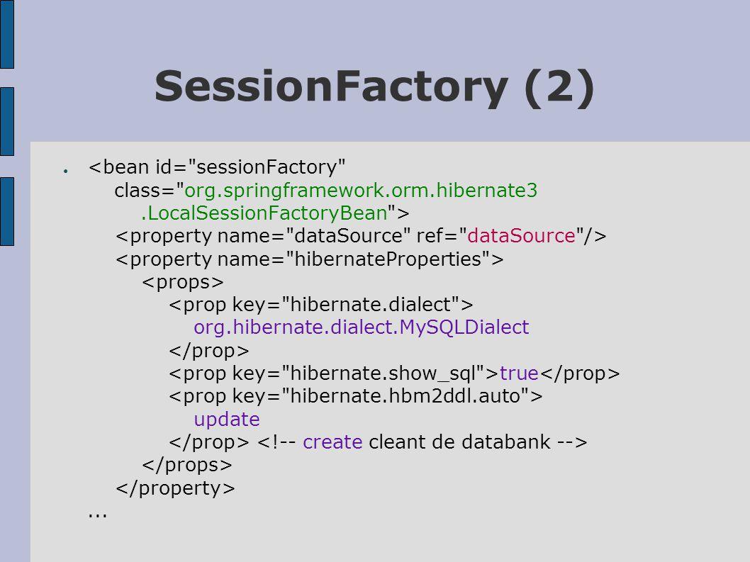 SessionFactory (3) ●... classpath:/be/kahosl/museumapp/to/Question.hbm.xml