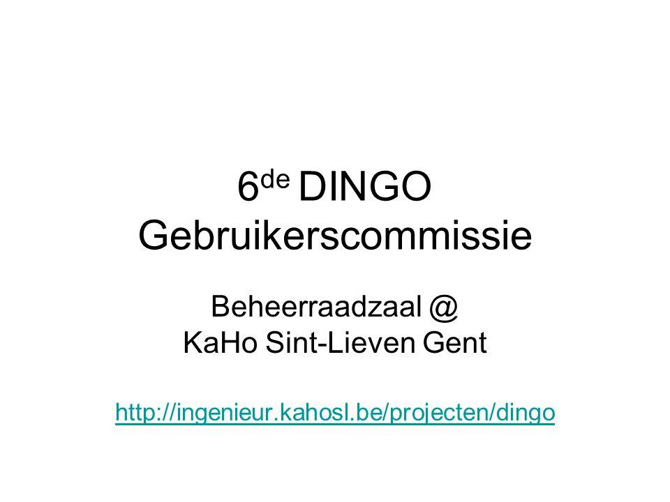 6 de DINGO Gebruikerscommissie Beheerraadzaal @ KaHo Sint-Lieven Gent http://ingenieur.kahosl.be/projecten/dingo