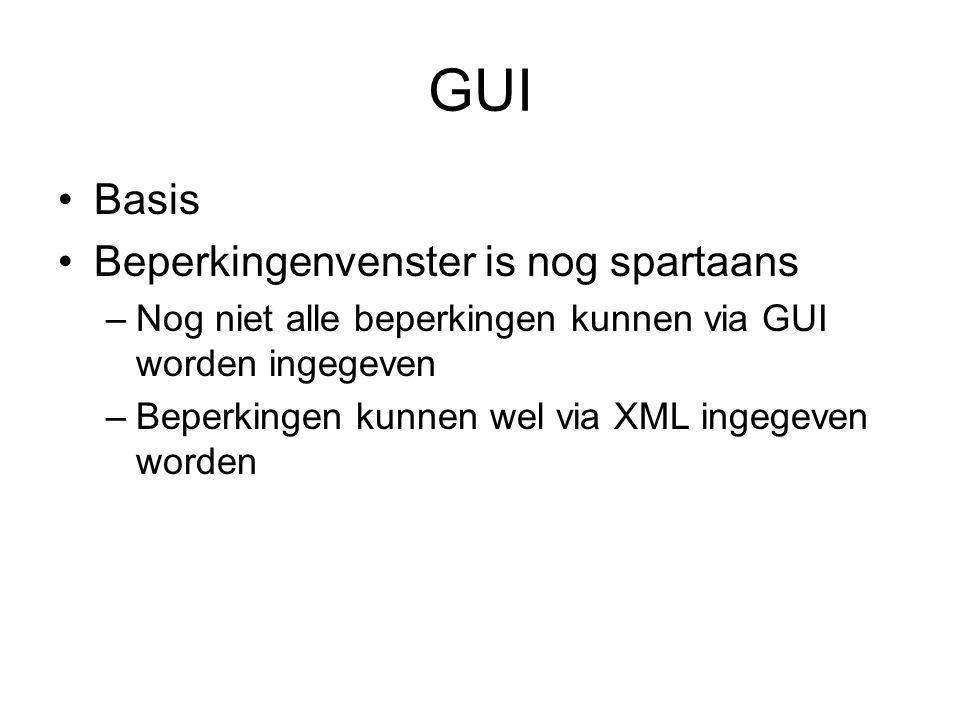 GUI Basis Beperkingenvenster is nog spartaans –Nog niet alle beperkingen kunnen via GUI worden ingegeven –Beperkingen kunnen wel via XML ingegeven worden