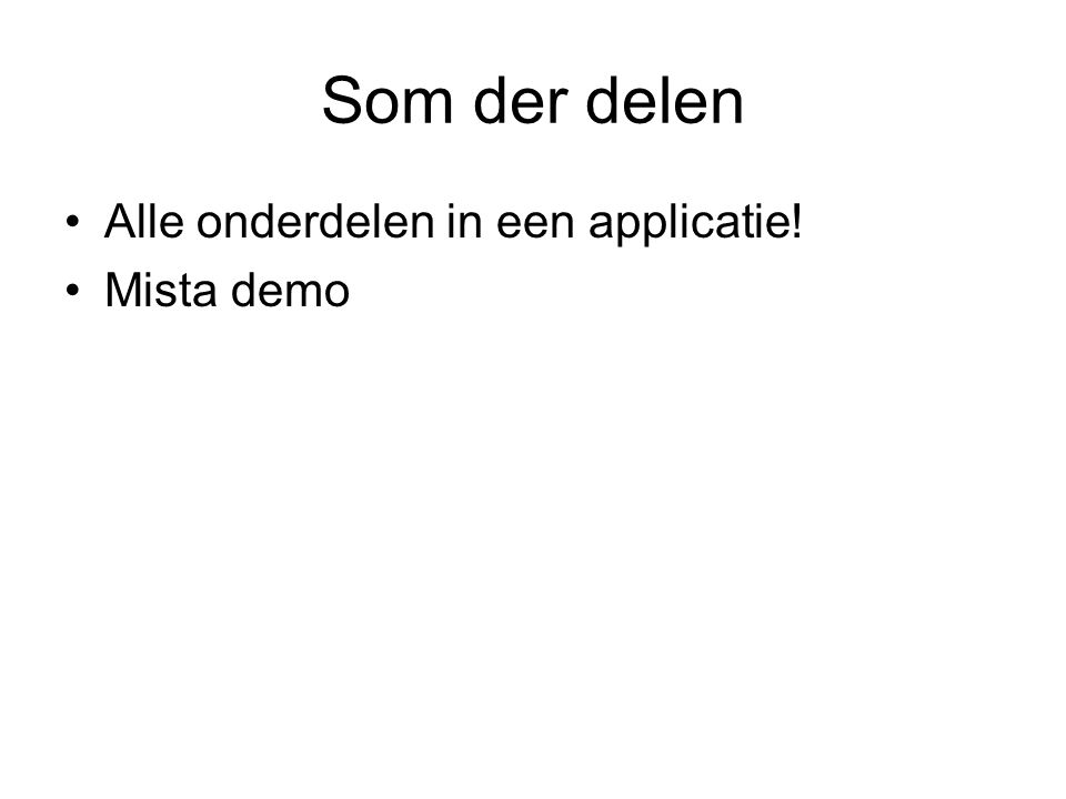 Som der delen Alle onderdelen in een applicatie! Mista demo