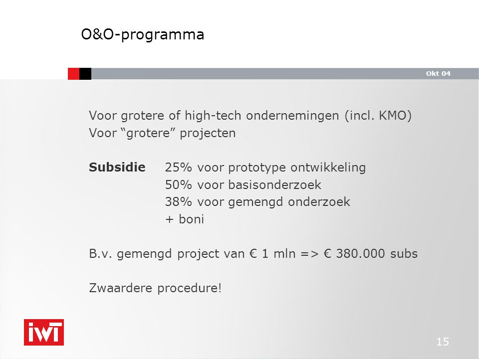 Okt 04 15 Voor grotere of high-tech ondernemingen (incl.