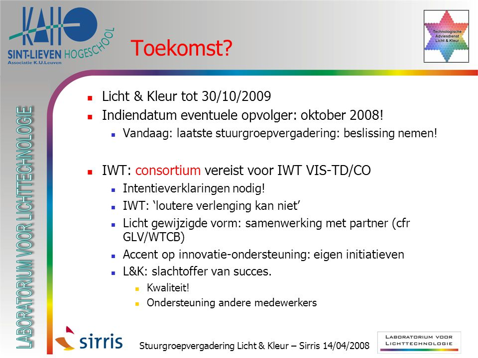 Stuurgroepvergadering Licht & Kleur – Sirris 14/04/2008 Toekomst.