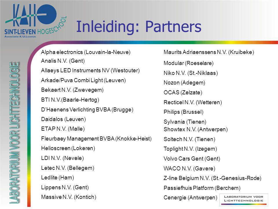 Inleiding: Partners Alpha electronics (Louvain-la-Neuve) Analis N.V. (Gent) Allaeys LED Instruments NV (Westouter) Arkade/Puva Combi Light (Leuven) Be