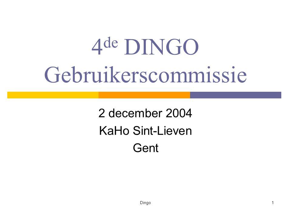 Dingo1 4 de DINGO Gebruikerscommissie 2 december 2004 KaHo Sint-Lieven Gent