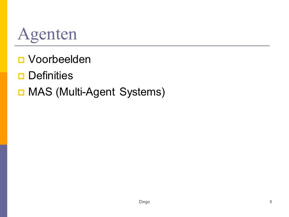 Dingo9 Agenten  Voorbeelden  Definities  MAS (Multi-Agent Systems)