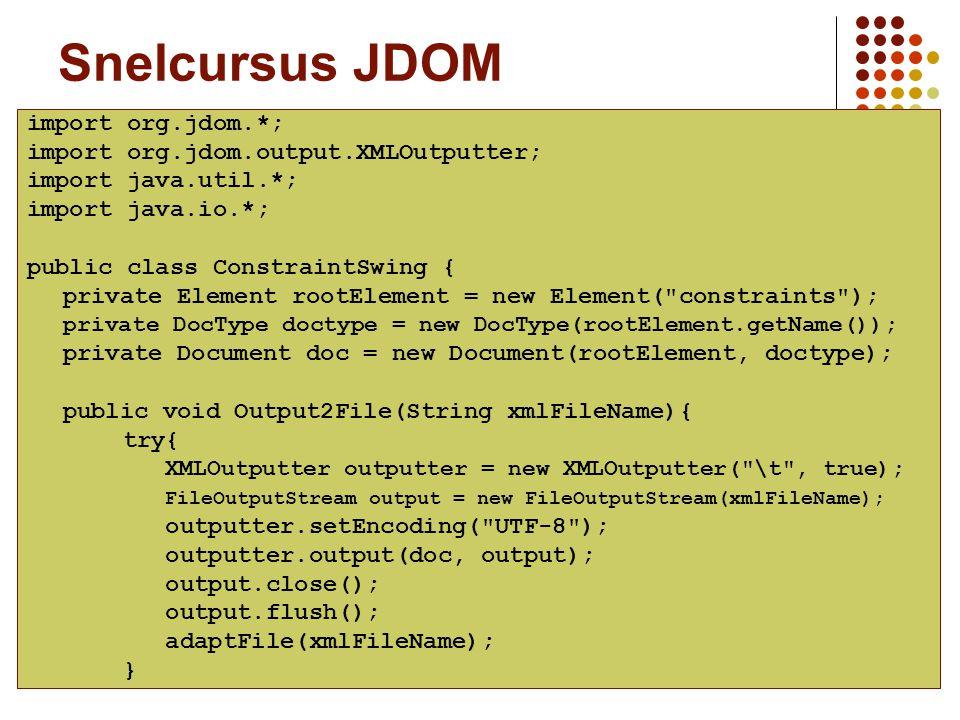 Vakgroep IT - KaHo Sint-Lieven26 Snelcursus JDOM import org.jdom.*; import org.jdom.output.XMLOutputter; import java.util.*; import java.io.*; public