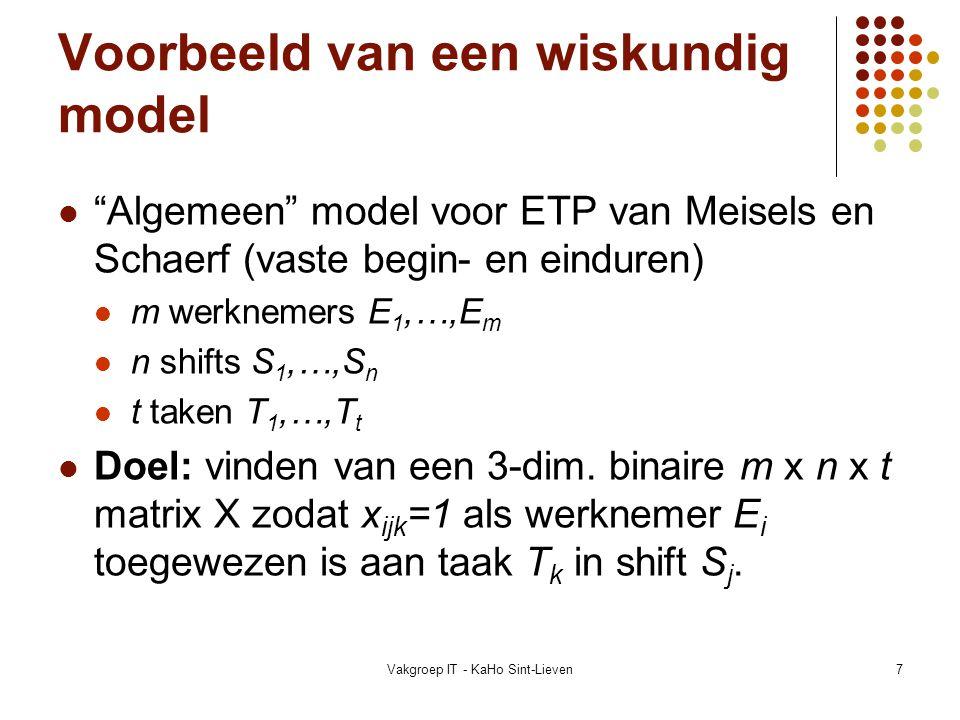 """Vakgroep IT - KaHo Sint-Lieven7 Voorbeeld van een wiskundig model """"Algemeen"""" model voor ETP van Meisels en Schaerf (vaste begin- en einduren) m werkne"""