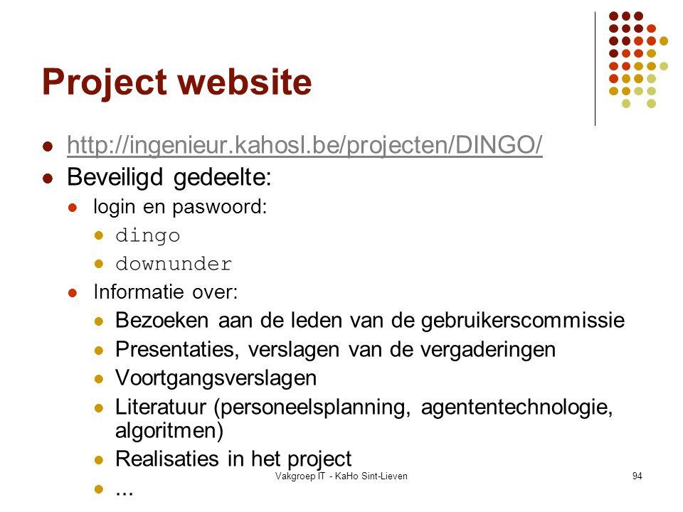 Vakgroep IT - KaHo Sint-Lieven94 Project website http://ingenieur.kahosl.be/projecten/DINGO/ Beveiligd gedeelte: login en paswoord: dingo downunder In