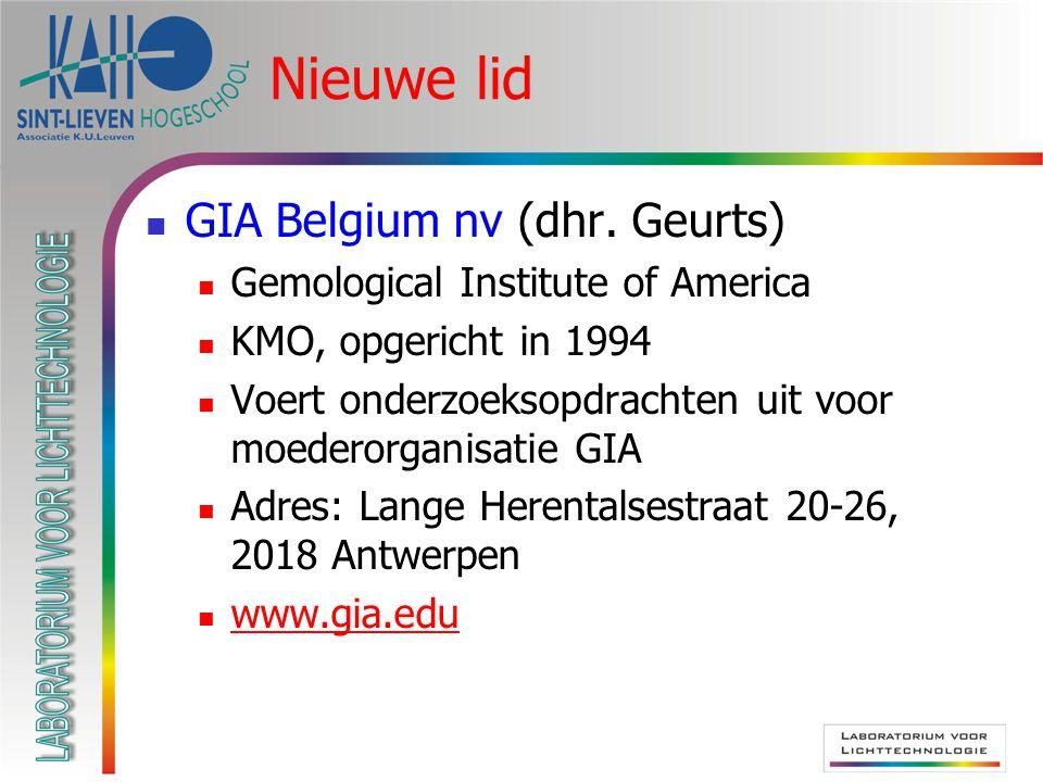 Nieuwe lid GIA Belgium nv (dhr. Geurts) Gemological Institute of America KMO, opgericht in 1994 Voert onderzoeksopdrachten uit voor moederorganisatie