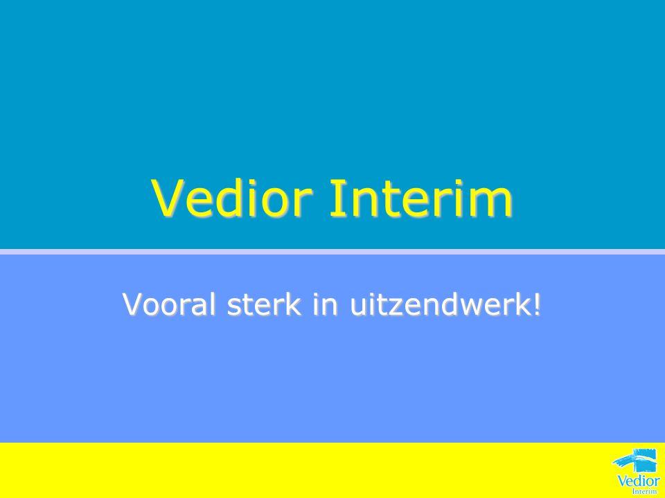 Vedior Interim Vooral sterk in uitzendwerk!
