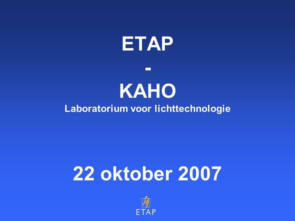 ETAP - KAHO Laboratorium voor lichttechnologie 22 oktober 2007