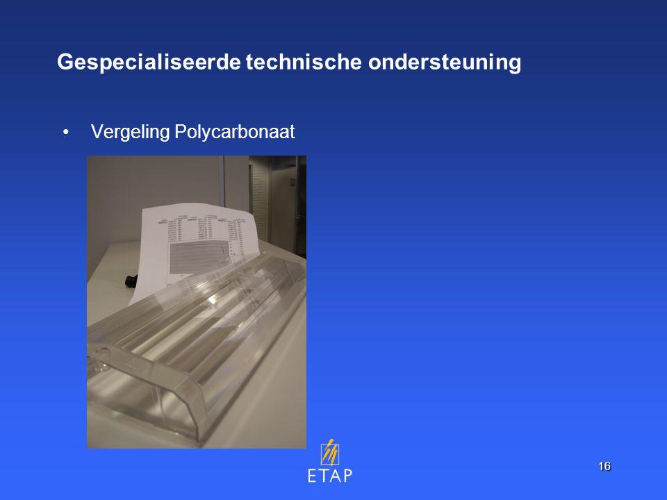 16 Gespecialiseerde technische ondersteuning Vergeling Polycarbonaat