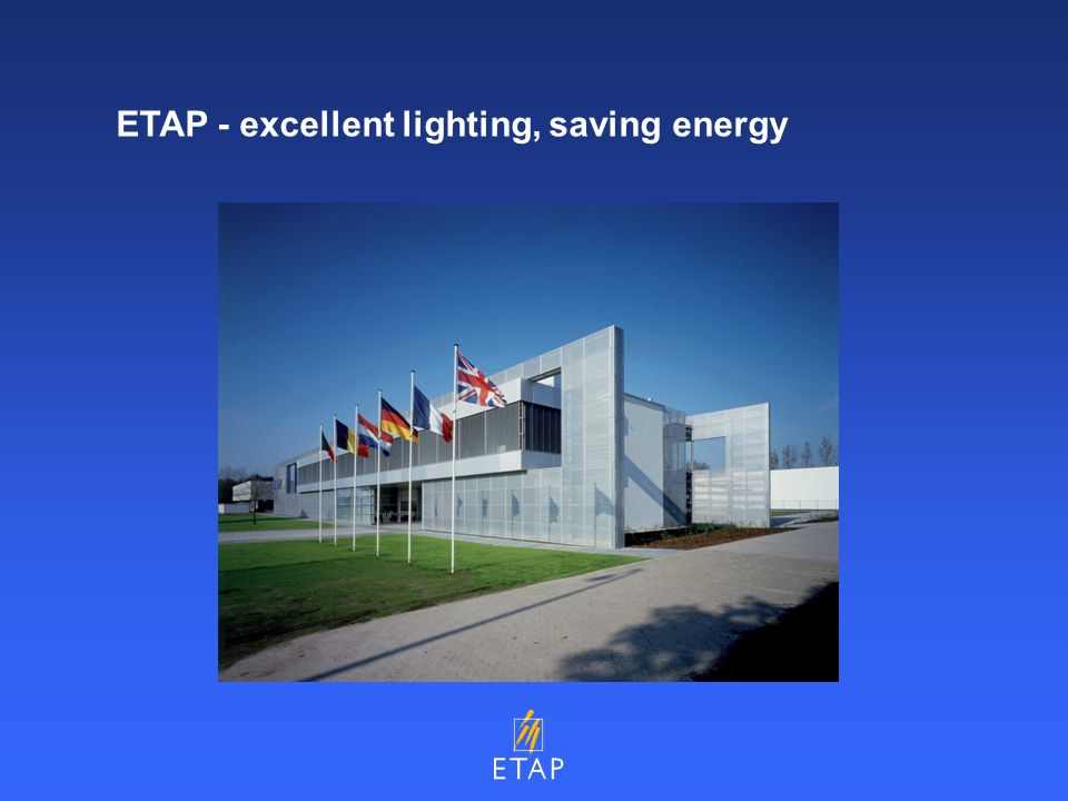 ETAP - excellent lighting, saving energy