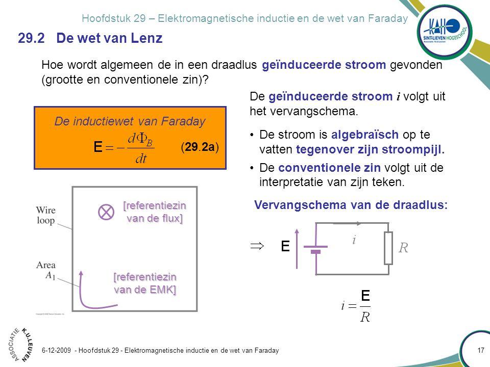 Hoofdstuk 29 – Elektromagnetische inductie en de wet van Faraday 6-12-2009 - Hoofdstuk 29 - Elektromagnetische inductie en de wet van Faraday 17 29.2