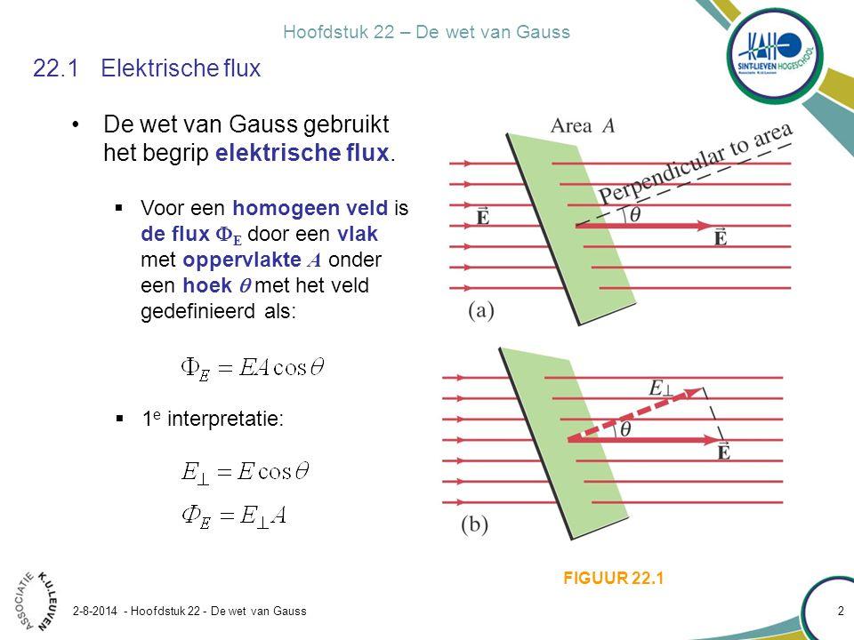 Hoofdstuk 22 – De wet van Gauss 2-8-2014 - Hoofdstuk 22 - De wet van Gauss 2 22.1Elektrische flux De wet van Gauss gebruikt het begrip elektrische flu