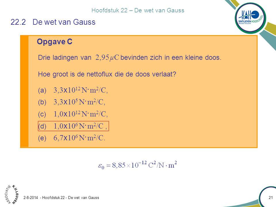 Hoofdstuk 22 – De wet van Gauss 2-8-2014 - Hoofdstuk 22 - De wet van Gauss 21 Opgave C 22.2De wet van Gauss Drie ladingen van 2,95µC bevinden zich in