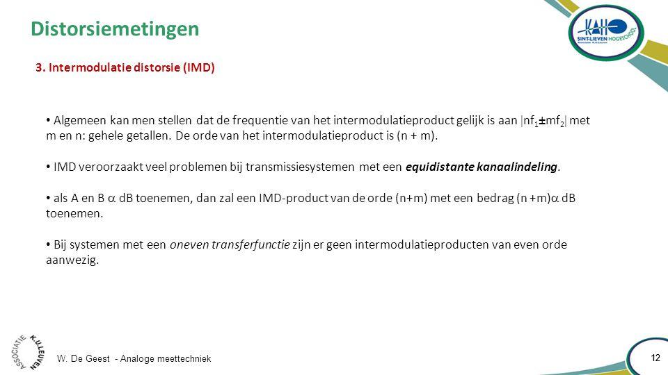 W. De Geest - Analoge meettechniek 12 Distorsiemetingen 3.