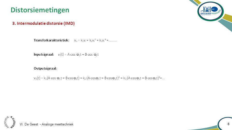 W. De Geest - Analoge meettechniek 9 9 Distorsiemetingen 3. Intermodulatie distorsie (IMD)