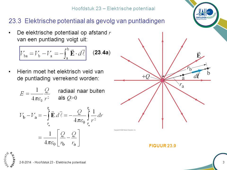 Hoofdstuk 23 – Elektrische potentiaal 2-8-2014 - Hoofdstuk 23 - Elektrische potentiaal 14 23.4 Potentiaal van een willekeurige ladingsverdeling Als het elektrisch veld van de ladingsverdeling gekend is: Veelal eenvoudiger: via de absolute potentiaal van één puntlading: (23.4a) en met behulp van superpositie (voor stelsel van n puntladingen): Absolute potentiaal (23.6a) Aanpak