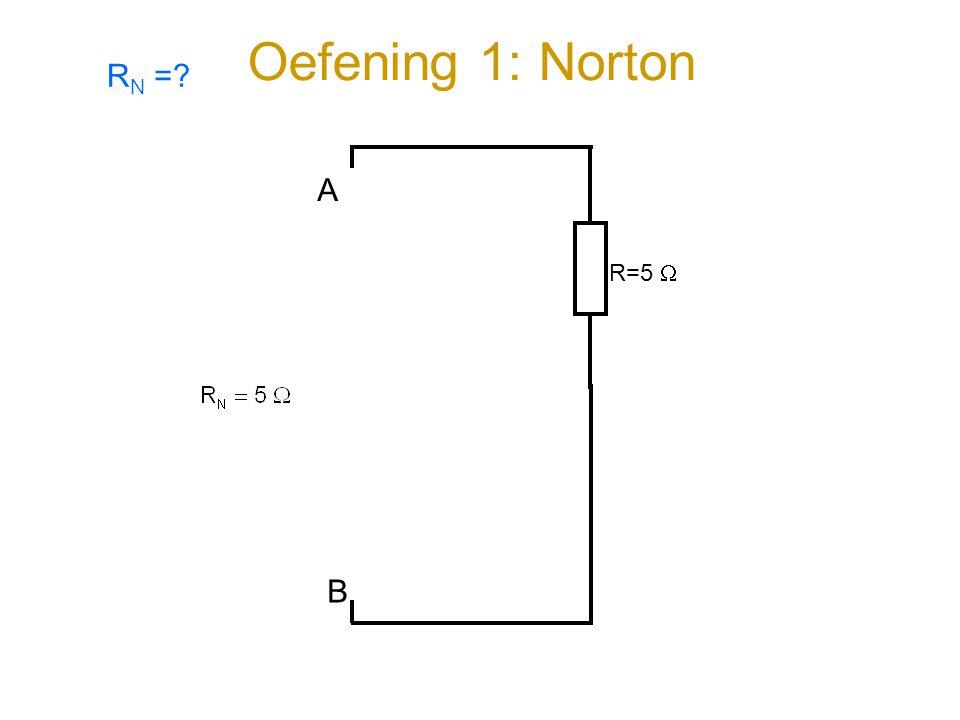 Oefening 1: Norton A B R=5  R N =?