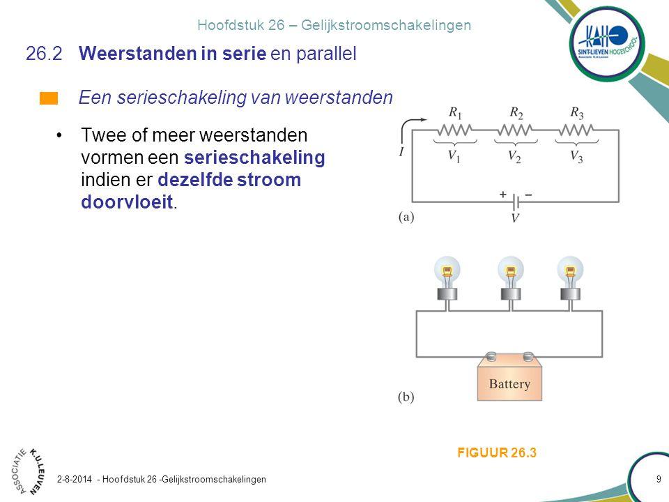 Hoofdstuk 26 – Gelijkstroomschakelingen 2-8-2014 - Hoofdstuk 26 -Gelijkstroomschakelingen 10 26.2Weerstanden in serie en parallel De serieschakeling gedraagt zich in haar geheel als een equivalente weerstand of een vervangweerstand .