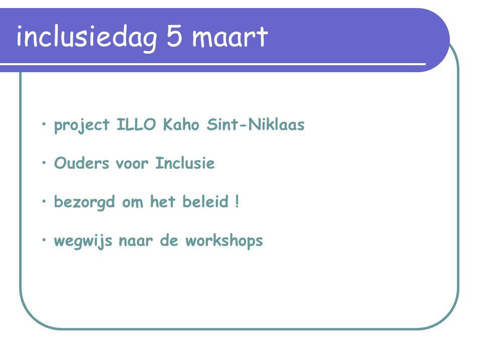 project ILLO Kaho Sint-Niklaas Ouders voor Inclusie bezorgd om het beleid .