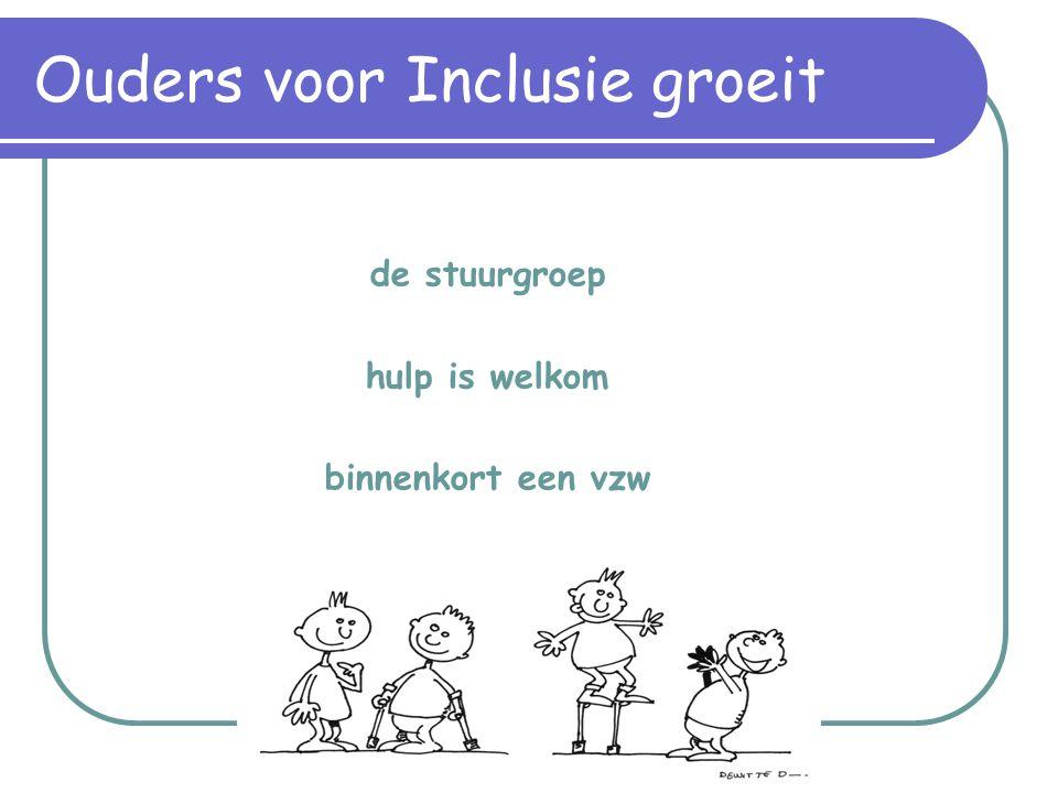 de stuurgroep hulp is welkom binnenkort een vzw en een eigen stek Ouders voor Inclusie groeit