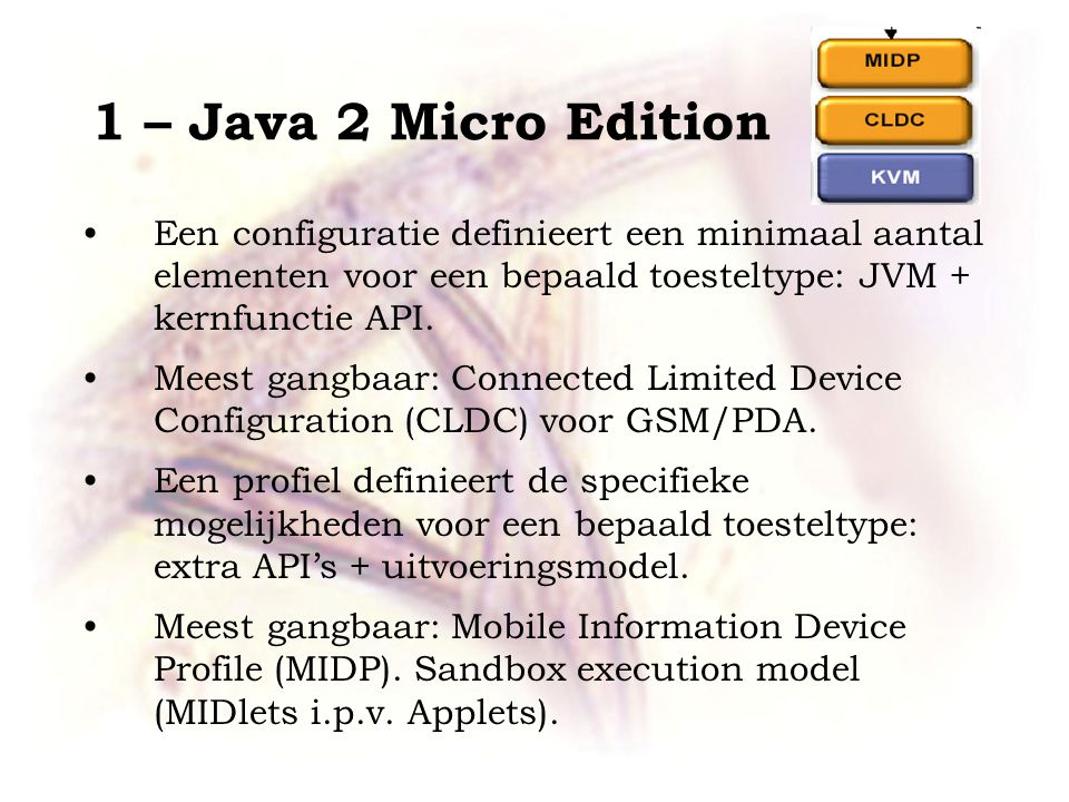 Een configuratie definieert een minimaal aantal elementen voor een bepaald toesteltype: JVM + kernfunctie API.