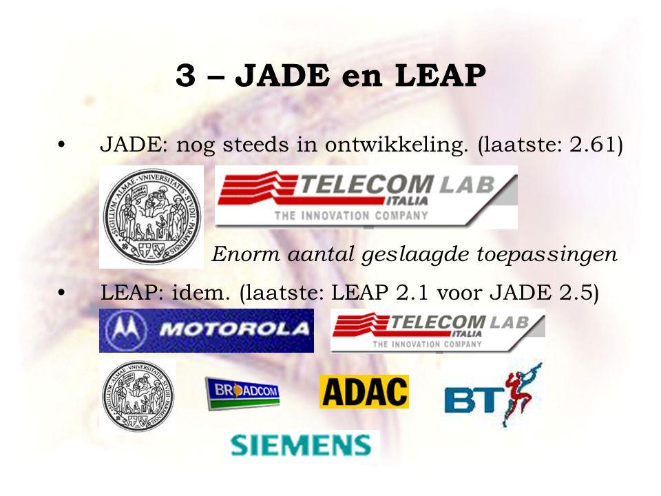 3 – JADE en LEAP JADE: nog steeds in ontwikkeling.
