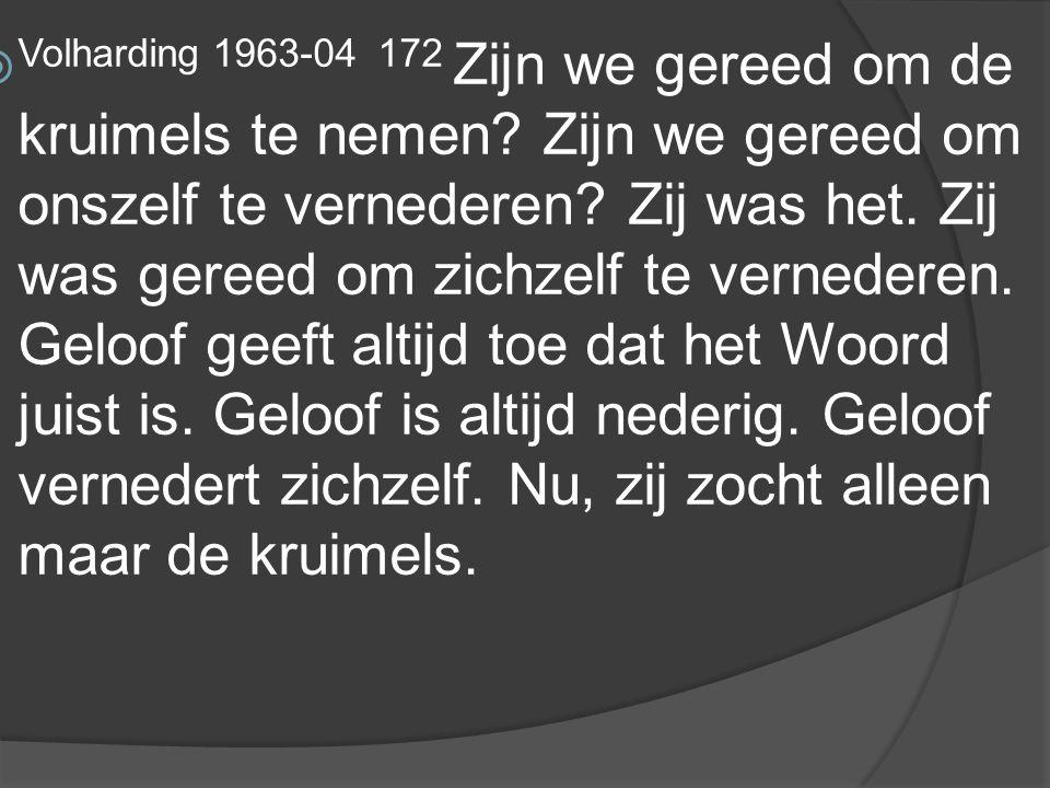  Volharding 1963-04 172 Zijn we gereed om de kruimels te nemen.