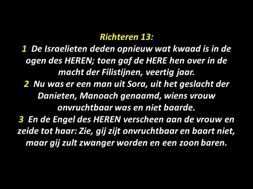 Richteren 13: 1 De Israelieten deden opnieuw wat kwaad is in de ogen des HEREN; toen gaf de HERE hen over in de macht der Filistijnen, veertig jaar.