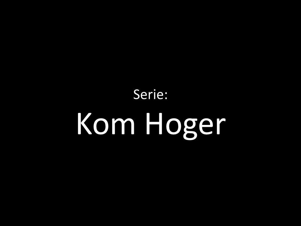 Serie: Kom Hoger