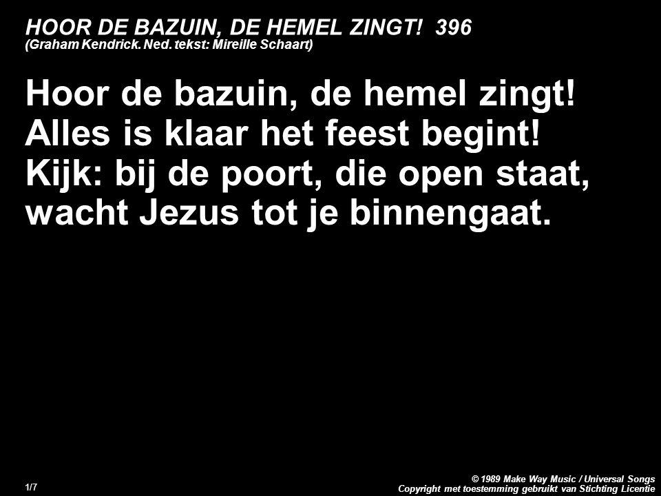 Copyright met toestemming gebruikt van Stichting Licentie © 1989 Make Way Music / Universal Songs 1/7 HOOR DE BAZUIN, DE HEMEL ZINGT.