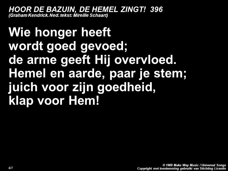 Copyright met toestemming gebruikt van Stichting Licentie © 1989 Make Way Music / Universal Songs 4/7 HOOR DE BAZUIN, DE HEMEL ZINGT.