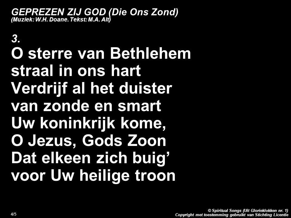 Copyright met toestemming gebruikt van Stichting Licentie © Spiritual Songs (Uit Glorieklokken nr. 1) 4/5 GEPREZEN ZIJ GOD (Die Ons Zond) (Muziek: W.H
