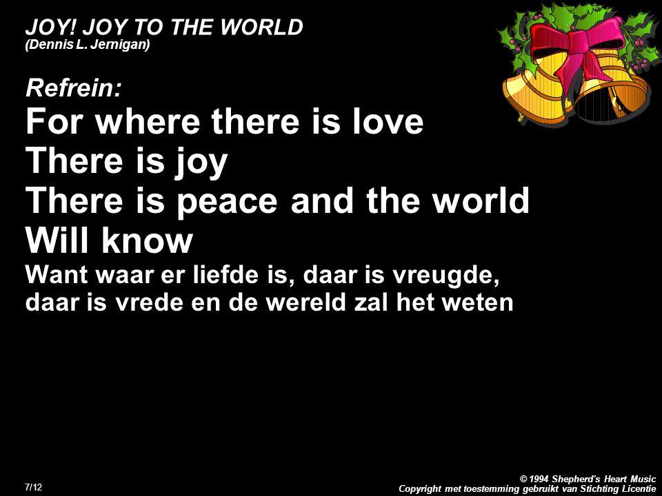Copyright met toestemming gebruikt van Stichting Licentie © 1994 Shepherd s Heart Music 7/12 JOY.