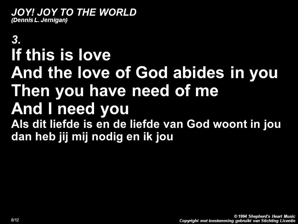 Copyright met toestemming gebruikt van Stichting Licentie © 1994 Shepherd s Heart Music 8/12 JOY.