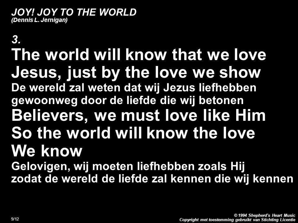 Copyright met toestemming gebruikt van Stichting Licentie © 1994 Shepherd s Heart Music 9/12 JOY.