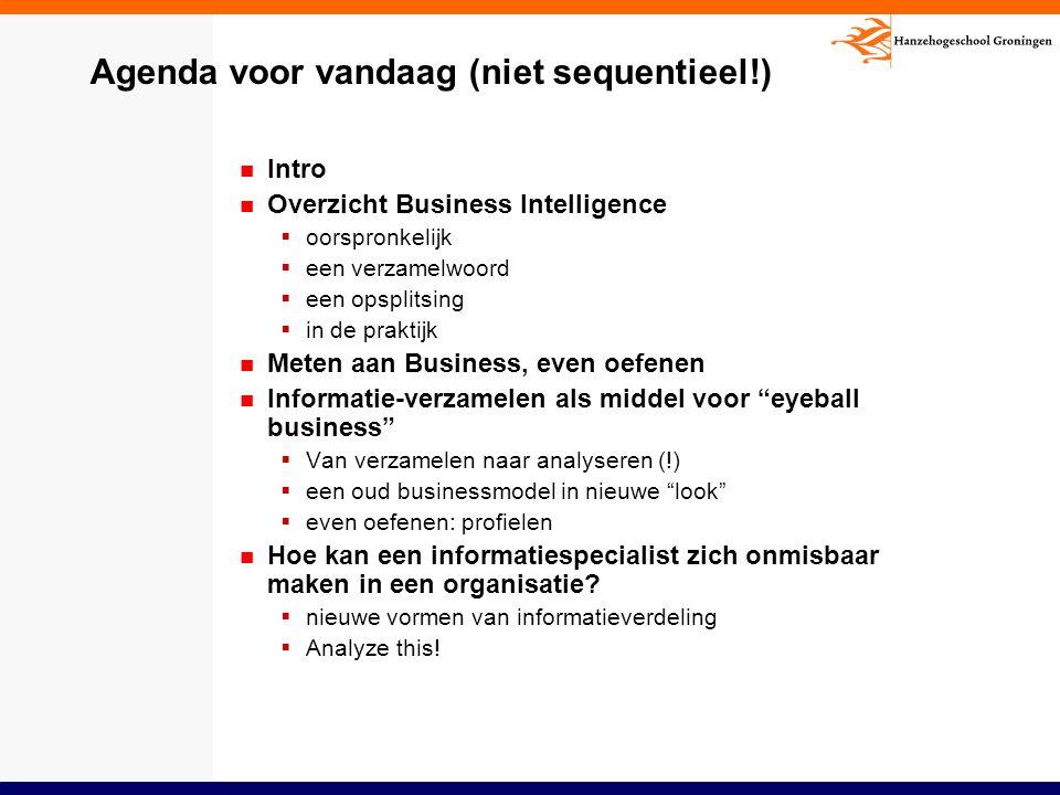 Agenda voor vandaag (niet sequentieel!) Intro Overzicht Business Intelligence  oorspronkelijk  een verzamelwoord  een opsplitsing  in de praktijk