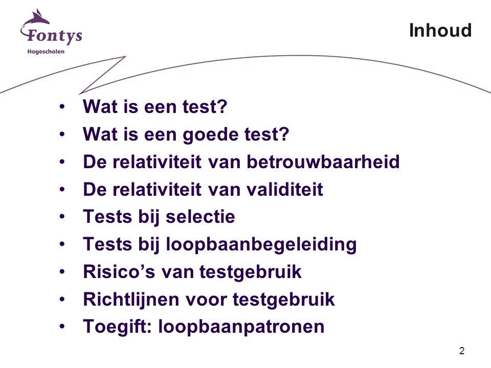 2 Inhoud Wat is een test. Wat is een goede test.