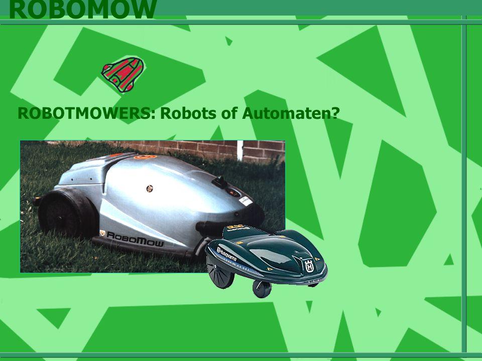 ROBOTMOWERS: Robots of Automaten ROBOMOW